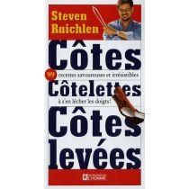 Côtes, côtelettes, côtes levées Steven Raichlen