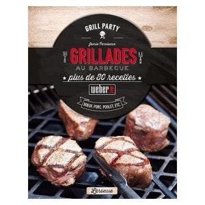Livre de recettes Weber Grillades au Barbecue